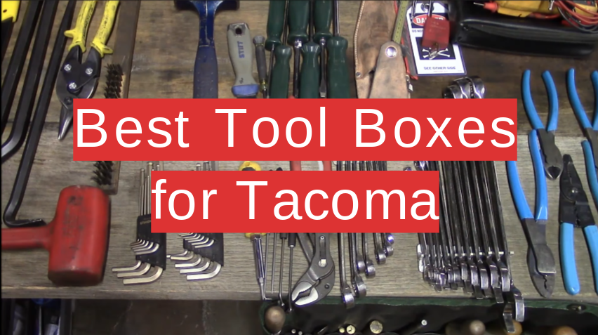 Best Tool Boxes for Tacoma