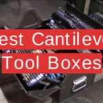 Best Cantilever Tool Boxes