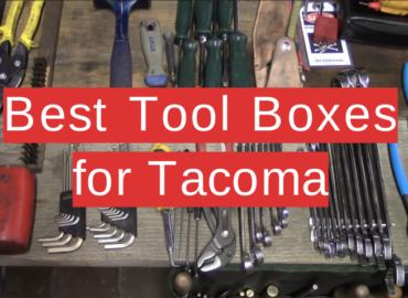5 Best Tool Boxes for Tacoma