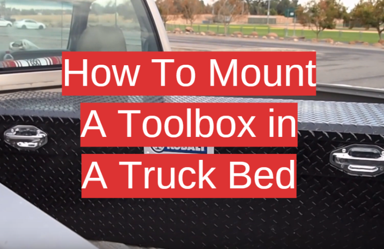 How To Mount A Toolbox in A Truck Bed