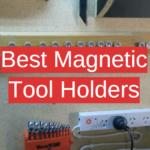 Best Magnetic Tool Holders