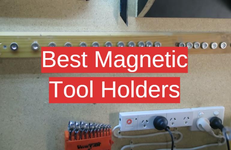 5 Best Magnetic Tool Holders