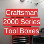 Craftsman 2000 Series Tool Boxes