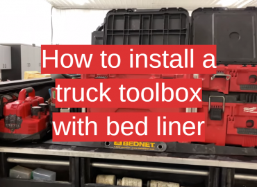 How to Install a Truck Toolbox with Bed Lliner