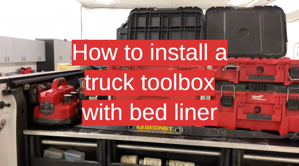 How to install a truck toolbox with bed liner