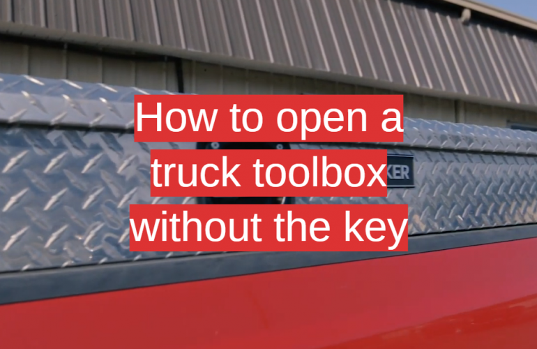 How to Open a Truck Toolbox Without the Key